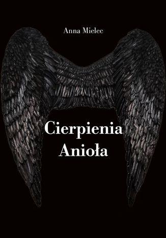 Okładka książki Cierpienia Anioła