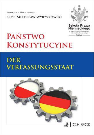 Okładka książki Państwo konstytucyjne. Der Verfassungsstaat
