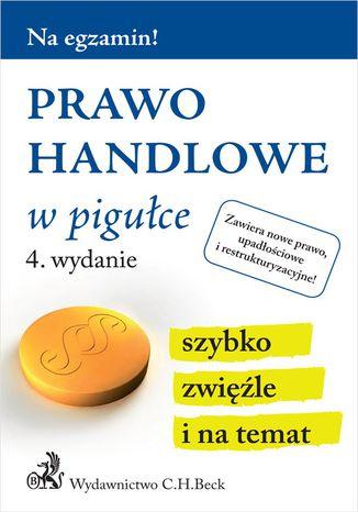 Okładka książki/ebooka Prawo handlowe w pigułce. Wydanie 4