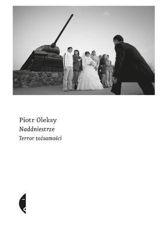 Okładka książki Naddniestrze. Terror tożsamości