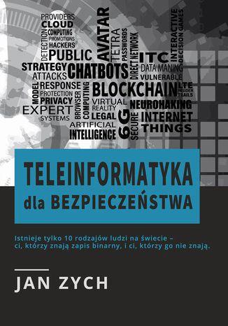 Okładka książki Teleinformatyka dla bezpieczeństwa