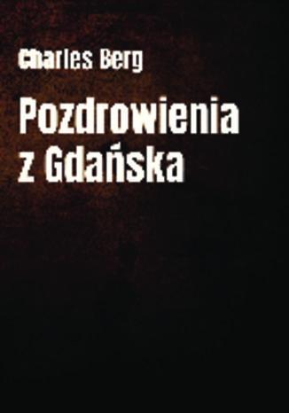 Okładka książki Pozdrowienia z Gdańska