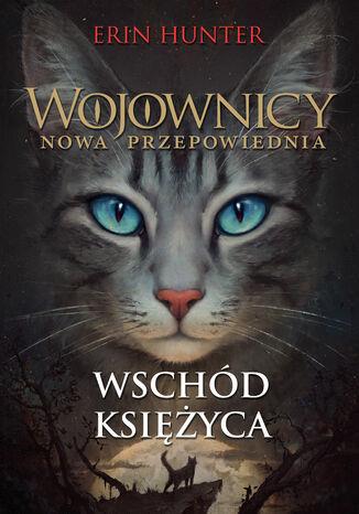 Okładka książki/ebooka Wojownicy (#8). Wschód księżyca