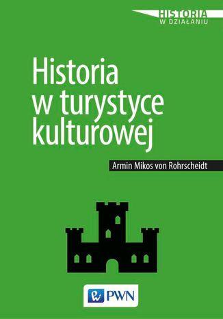 Okładka książki/ebooka Historia w turystyce kulturowej