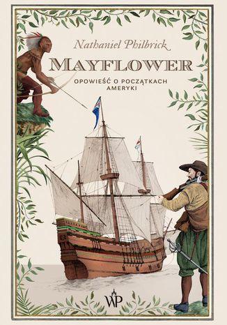 Okładka książki Mayflower. Opowieść o początkach Ameryki