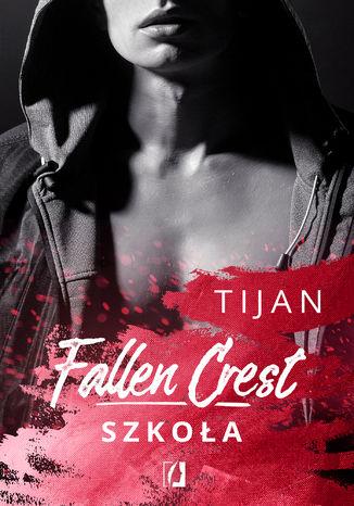 Okładka książki/ebooka Fallen Crest. Szkoła