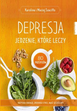 Okładka książki Depresja. Jedzenie, które leczy