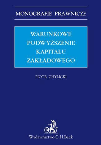 Okładka książki/ebooka Warunkowe podwyższenie kapitału zakładowego