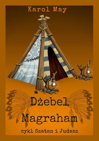 Okładka książki/ebooka Szatan i Judasz: Dżebel Magraham. Tom 6