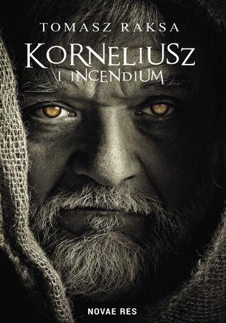 Okładka książki/ebooka Korneliusz i Incendium