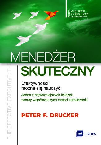 Okładka książki/ebooka Menedżer skuteczny. Efektywności można się nauczyć