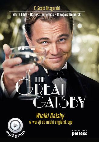 Okładka książki/ebooka The Great Gatsby. Wielki Gatsby w wersji do nauki angielskiego