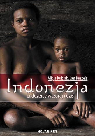 Okładka książki Indonezja. Ludożercy wczoraj i dziś