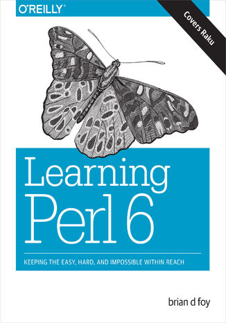 Okładka książki Learning Perl 6. Keeping the Easy, Hard, and Impossible Within Reach