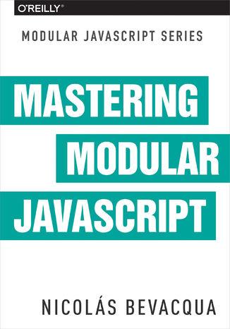 Okładka książki/ebooka Mastering Modular JavaScript