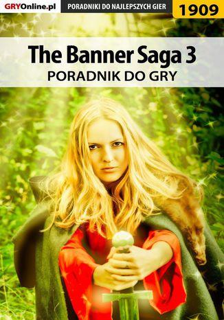 Okładka książki/ebooka The Banner Saga 3 - poradnik do gry