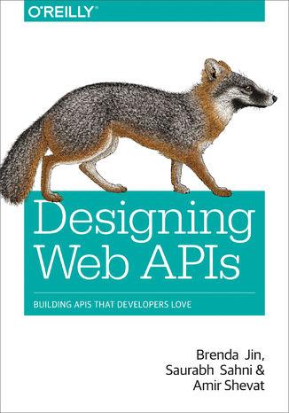 Okładka książki/ebooka Designing Web APIs. Building APIs That Developers Love