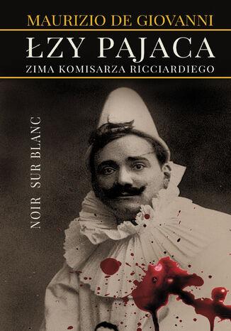 Okładka książki Łzy pajaca. Zima komisarza Ricciardiego