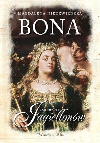Okładka książki/ebooka Bona. Zmierzch Jagiellonów