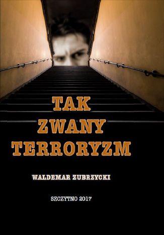 Okładka książki/ebooka Tak zwany terroryzm