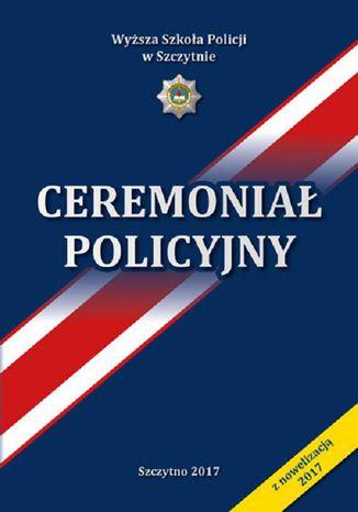 Okładka książki/ebooka Ceremoniał Policyjny