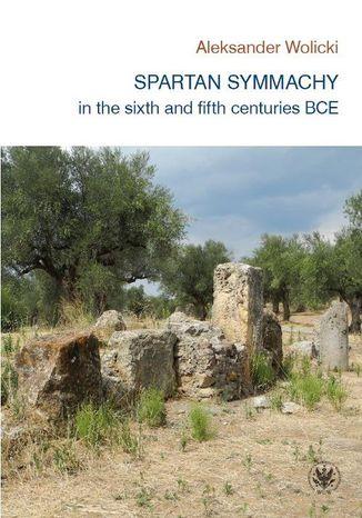 Okładka książki/ebooka Spartan symmachy in the VI and V century BCE
