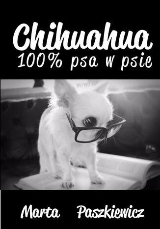 Okładka książki Chihuahua 100% psa w psie