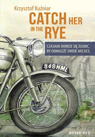Okładka książki Catch her in the rye