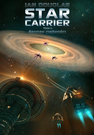 Okładka książki Star Carrier. Tom 2. Środek ciężkości