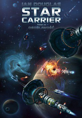 Okładka książki/ebooka Star Carrier. Tom 3. Osobliwość