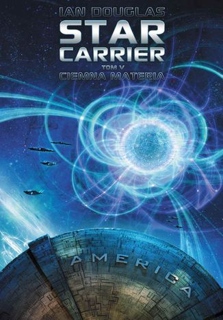 Okładka książki/ebooka Star Carrier. Tom 5. Ciemna materia