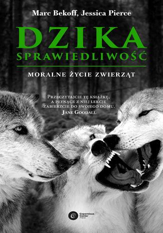 Okładka książki Dzika sprawiedliwość. Moralne życie zwierząt