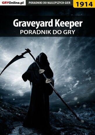 Okładka książki/ebooka Graveyard Keeper - poradnik do gry