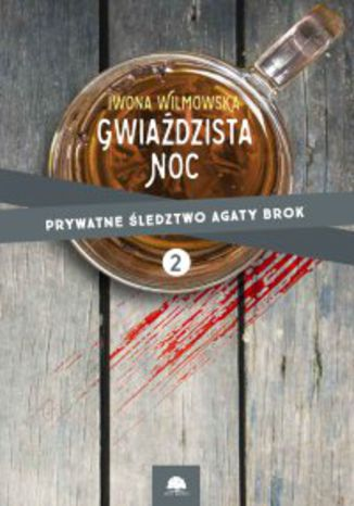 Okładka książki Gwiaździsta noc. Prywatne śledztwo Agaty Brok t. 2