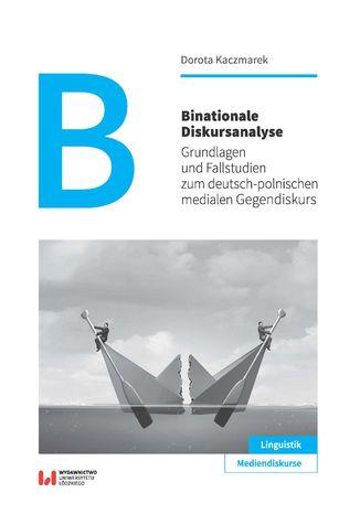 Okładka książki Binationale Diskursanalyse. Grundlagen und Fallstudien zum deutsch-polnischen medialen Gegendiskurs