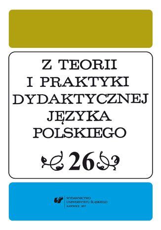 Okładka książki Z Teorii i Praktyki Dydaktycznej Języka Polskiego. T. 26