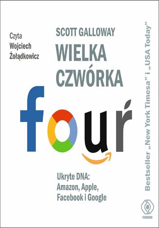 Ebook Wielka czwórka. Ukryte DNA: Amazon, Apple, Facebook i Google