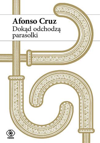 Okładka książki Dokąd odchodzą parasolki