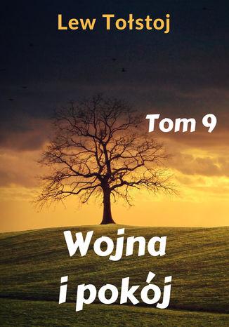 Okładka książki/ebooka Wojna i pokój. Tom 9