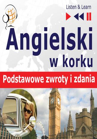 Okładka książki/ebooka Angielski w korku Podstawowe zwroty i zdania