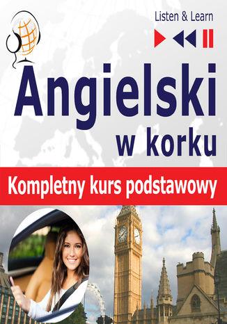 Okładka książki Angielski w korku kompletny kurs podstawowy