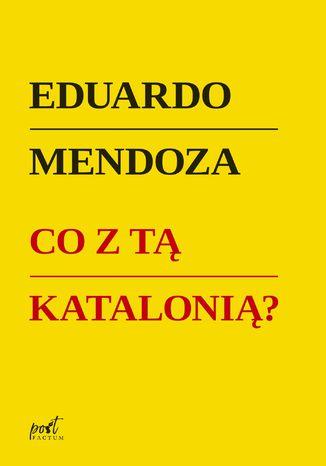 Okładka książki/ebooka Co z tą Katalonią ?