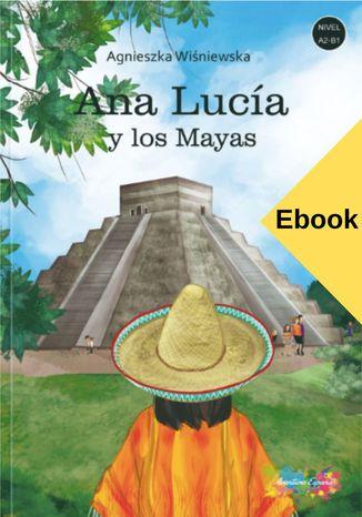 Okładka książki Ana Lucía y los Mayas