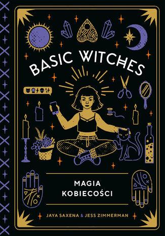 Okładka książki/ebooka Basic Witches. Magia kobiecości