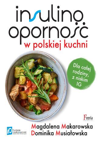 Okładka książki Insulinooporność w polskiej kuchni. Dla całej rodziny, z niskim IG