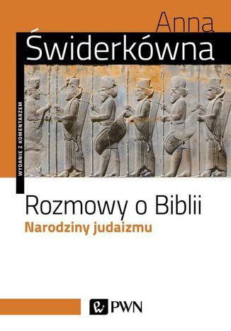 Okładka książki Rozmowy o Biblii. Narodziny judaizmu