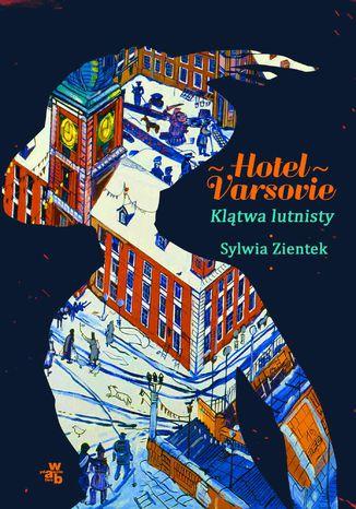 Okładka książki/ebooka Hotel Varsovie. Tom 1. Klątwa lutnisty