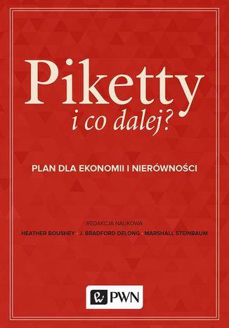 Okładka książki/ebooka Piketty i co dalej?