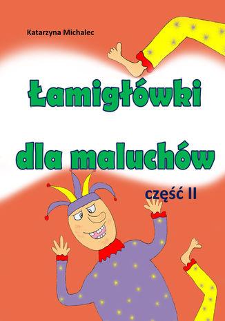 Okładka książki Łamigłówki dla maluchów 2