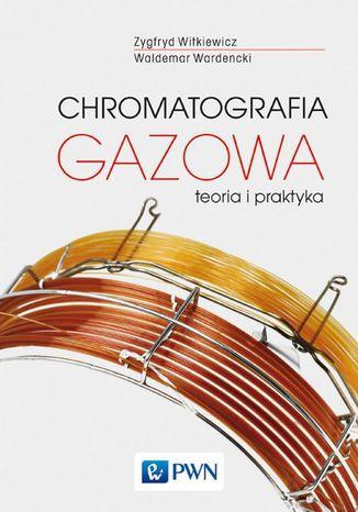 Okładka książki/ebooka Chromatografia gazowa